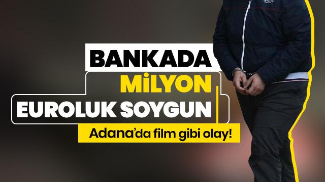 Adana'da milyon euroluk soygun
