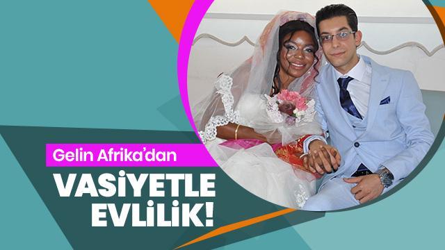Ölen babasının vasiyetini Afrikalı kızla evlenerek yerine getirdi