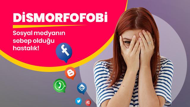 Sosyal medyanın sebep olduğu hastalık: Dismorfofobi
