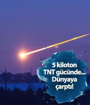 5 kiloton TNT gücünde bir gök taşı dünyaya çarptı