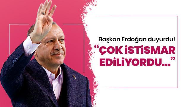 Başkan Erdoğan duyurdu! Çok istismar ediliyordu...