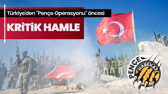 Türkiye'den Pençe Operasyonu' öncesi kritik hamle