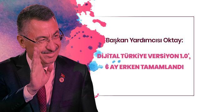 """""""Dijital Türkiye Versiyon 1.0', 6 ay erken tamamlandı"""""""