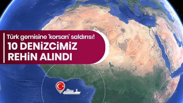 Son dakika... 10 Türk denizci Nijerya'da rehin alındı