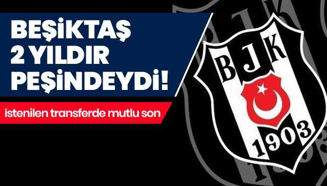 Beşiktaş, 2 yıldır peşindeydi! Yıldız futbolcunun transferinde mutlu son