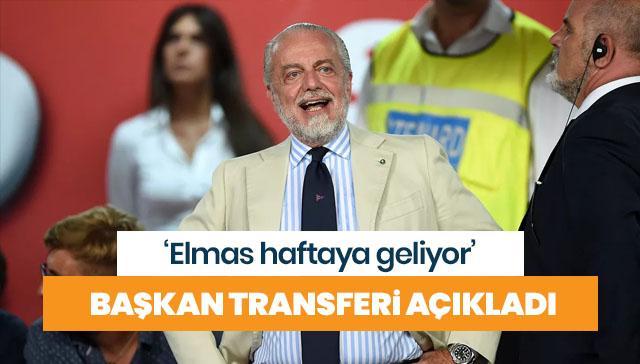 Napoli başkanı açıkladı! 'Elmas'ı transfer ettik'