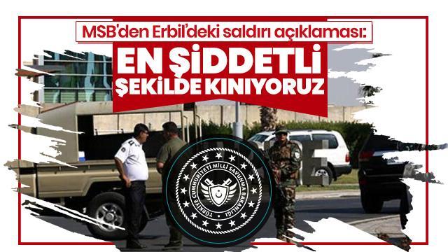 MSB'den Erbil'deki saldırı açıklaması: En şiddetli şekilde kınıyoruz