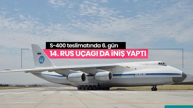 Son dakika... S-400'lerin sevkiyatı devam ediyor! 14. uçak da Ankara'ya indi
