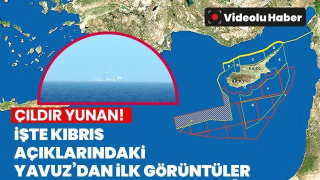 İşte Kıbrıs açıklarındaki Yavuz sondaj gemisinden ilk görüntüler