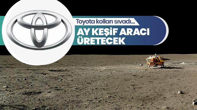Toyota kolları sıvadı... Ay keşif aracı üretecek