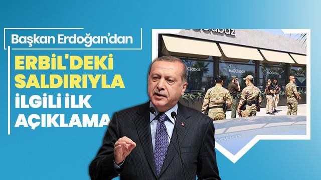 Son dakika... Başkan Erdoğan'dan Erbil'deki saldırıyla ilgili ilk açıklama