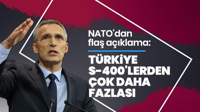 NATO'dan flaş açıklama: Türkiye, S-400'lerden çok daha fazlası