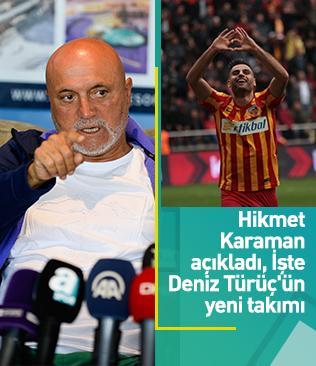 Hikmet Karaman, Deniz Türüç'ün Galatasaray'a yakın olduğunu açıkladı
