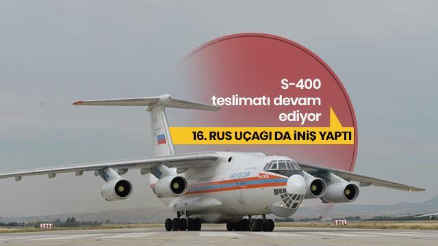 Son dakika: S-400 sevkiyatında 16. uçak Mürted'e indi