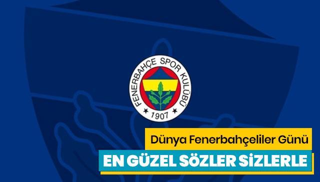 Dünya Fenerbahçeliler Günü mesajları! 1907 Dünya Fenerbahçeliler Günü en güzel sözler!