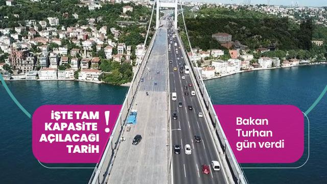 Bakan Turhan'dan açıkladı: FSM Köprüsü ne zaman açılacak?