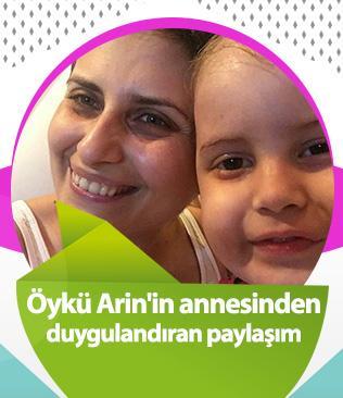 Öykü Arin'in annesinden duygulandıran paylaşım