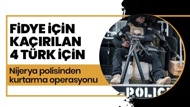 Kaçırılan Türkler için kurtarma operasyonu