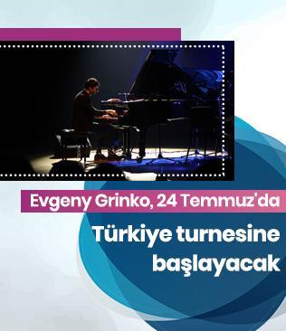Ünlü piyanist Evgeny Grinko, 24 Temmuz'da Türkiye turnesine başlayacak