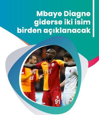 Mbaye Diagne giderse Deniz Türüç ve Banega açıklanacak