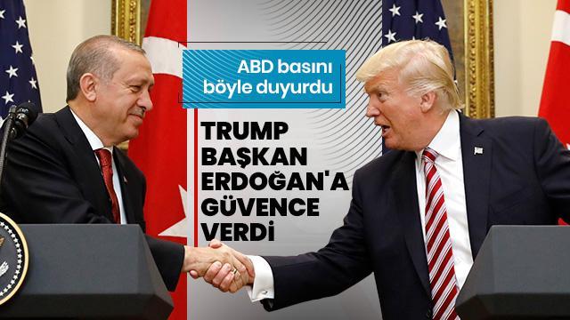 Amerikan gazetesinden flaş iddia! Trump, Erdoğan'a güvence verdi