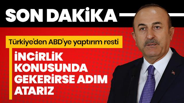 Türkiye'den ABD'ye çok sert 'İncirlik' çıkışı!