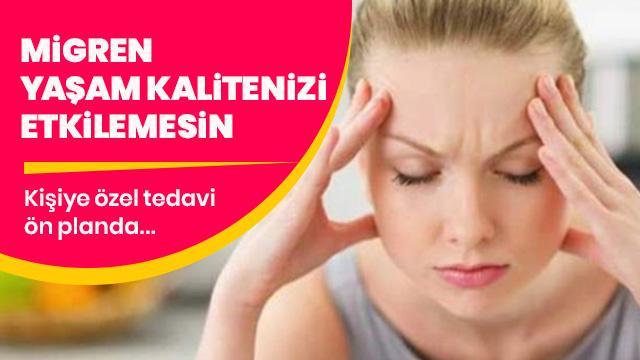 'Migren hastalarına kişisel tedavi uygulanmalı'