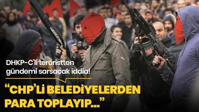 DHKP-C'li sanıktan gündemi sarsacak itiraf: CHP'li belediyelerden para toplayıp...