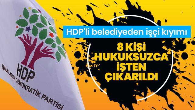 HDP'li belediyeden işçi kıyımı: 8 kişi hukuksuzca işten çıkarıldı