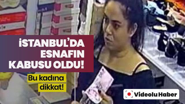İstanbul'da esnafın kabusu oldu! Bu kadına dikkat!