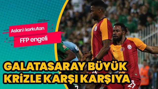 Galatasaray'da korkutan FFP engeli