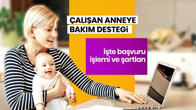 Çalışan anneye bakım desteği