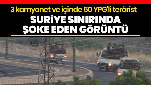 Sınırda şoke eden görüntü! 3 kamyonet ve içinde 50 terörist