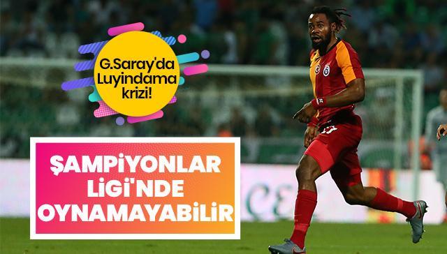 Galatasaray, Luyindama'yı Şampiyonlar Ligi'nde oynatamayabilir