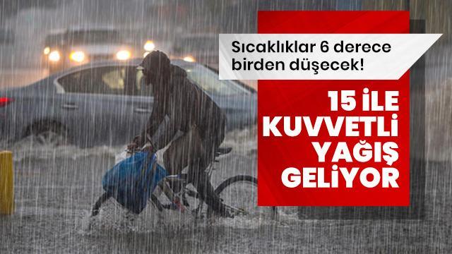 Meteoroloji'den 15 il için kuvvetli yağış uyarısı yapıldı
