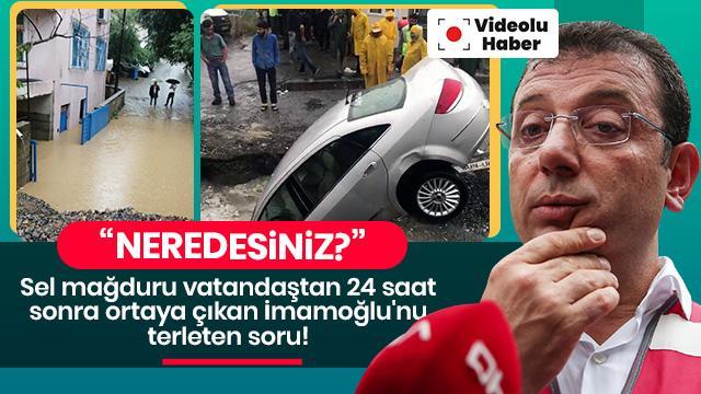 İmamoğlu 24 saat sonra ortaya çıktı vatandaş sitem etti!