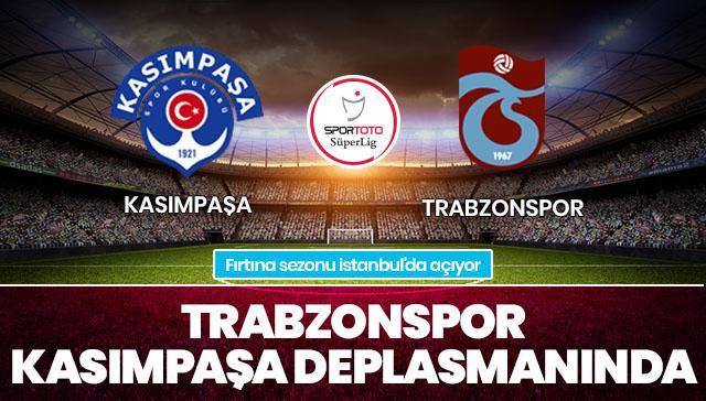 Kasımpaşa-Trabzonspor İLK 11'LER