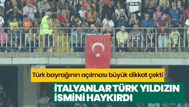 Türk bayrağının açılması büyük dikkat çekti! İtalyanlar Türk yıldızın ismini haykırdı