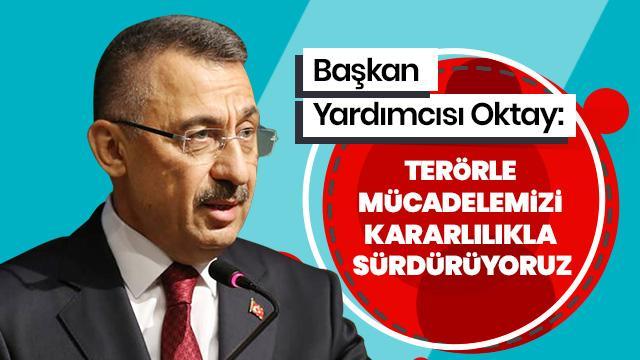 """""""Terörle mücadelemizi kararlılıkla sürdürüyoruz"""""""