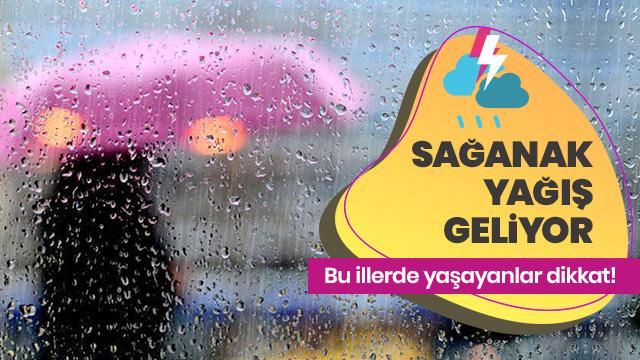 Meteoroloji'den yarın için kuvvetli sağanak uyarısı!