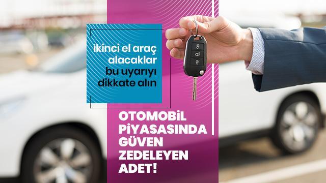 İstanbul ikinci el otomobil piyasasında güven zedeleyen adet