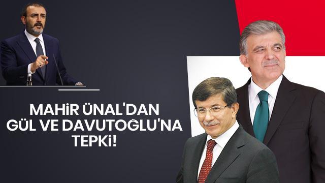 AK Partili Ünal'dan Gül ve Davutoğlu tepkisi!