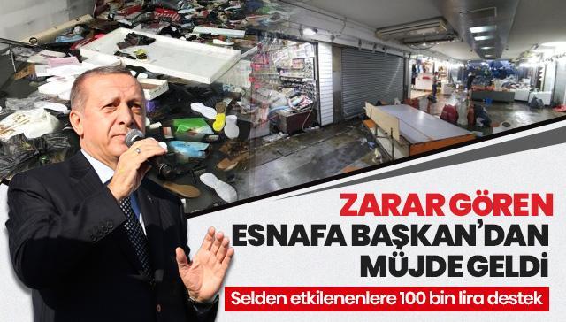 Başkan Erdoğan talimatı verdi! Selden etkilenen esnafa 100 bin liralık kredi verilecek