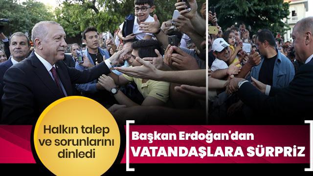 Başkan Erdoğan Sultanahmet'te vatandaşlarla bir araya geldi