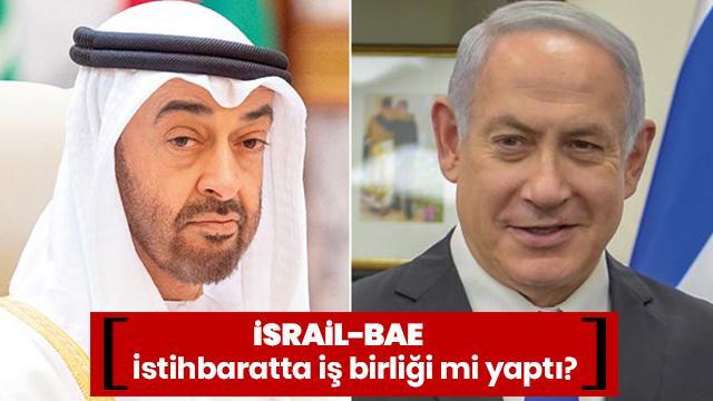 İsrail ile BAE'den istihbaratta iş birliği...