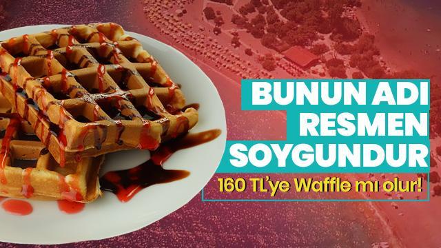 Soygun sürüyor... 160 liraya 2 waffle