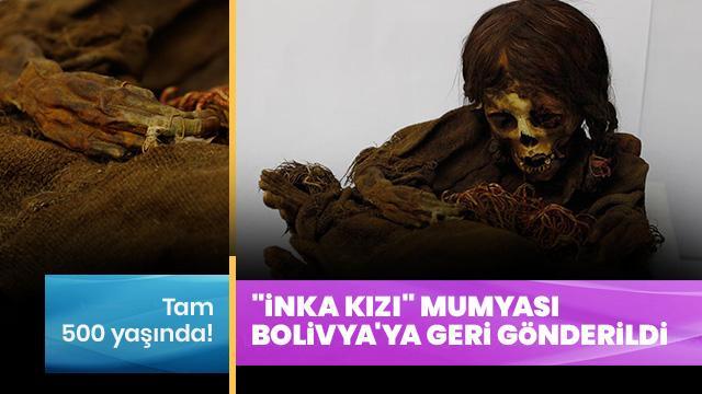 """""""İnka kızı"""" mumyası Bolivya'ya geri gönderildi"""