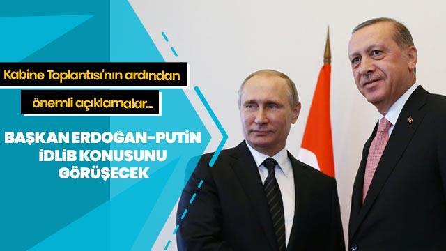 Kalın: Başkan Erdoğan ile Putin İdlib konusunu görüşecek