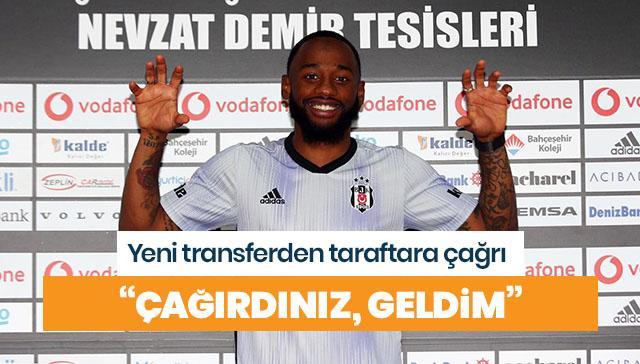 Beşiktaş'ın yeni transferinden taraftara çağrı: Çağırdınız, geldim