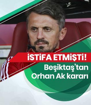Beşiktaş, Orhan Ak'ın istifasını kabul etti